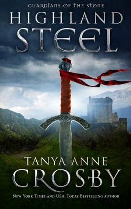 Highland Steel by Tanya Anne Crosby