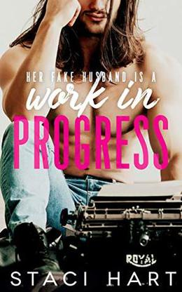 Work In Progress: A Marriage of Convenience Romantic Comedy by Staci Hart