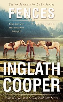 Fences: Smith Mountain Lake Series - Book Three by Inglath Cooper