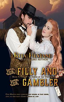The Filly & the Gambler:  (Book Fifteen of the Brides of the West Series) by Rita Hestand