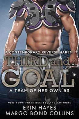 Third and Goal: A Contemporary Reverse Harem Romance by Erin Hayes, Margo Bond Collins