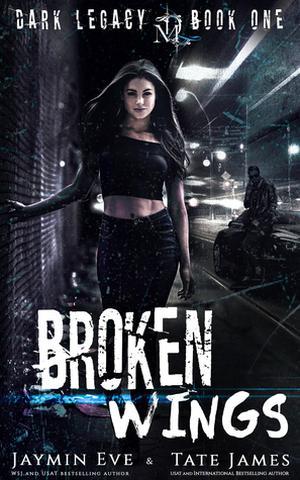 Broken Wings - Jaymin Eve,Tate James
