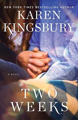 Two Weeks: A Novel by Karen Kingsbury