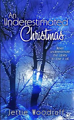 An Underestimated Christmas by Jettie Woodruff