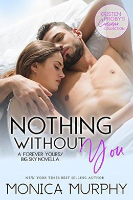 Nothing Without You by Monica Murphy, Kristen Proby