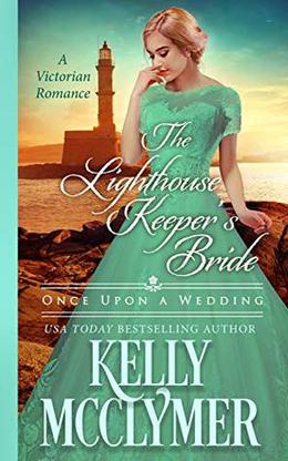 The Lighthouse Keeper's Bride by Kelly McClymer