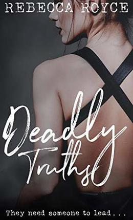 Deadly Truths by Rebecca Royce