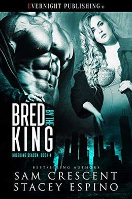 Bred by the King by Sam Crescent, Stacey Espino