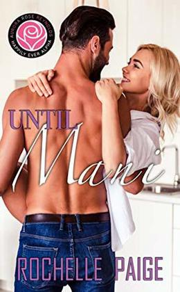Until Mani: Happily Ever Alpha World by Rochelle Paige