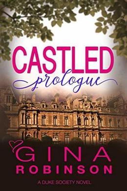 Castled Prologue by Gina Robinson