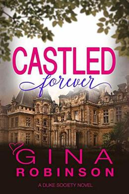 Castled Forever by Gina Robinson