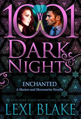 Enchanted: A Masters and Mercenaries Novella by Lexi Blake