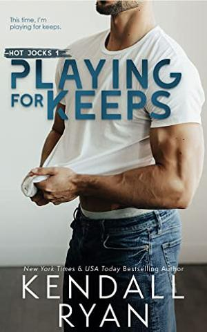 Playing for Keeps by Kendall Ryan