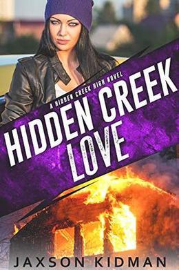 Hidden Creek Love by Jaxson Kidman