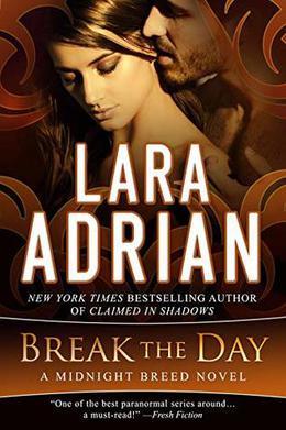 Break the Day by Lara Adrian