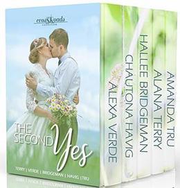 The Second Yes: Five Wedding Dress Christian Romances  (Crossroads Collection) by Amanda Tru, Alexa Verde, Chautona Havig, Hallee Bridgeman, Alana Terry
