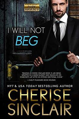 I Will Not Beg by Cherise Sinclair