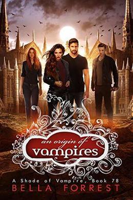 A Shade of Vampire 78: An Origin of Vampires by Bella Forrest