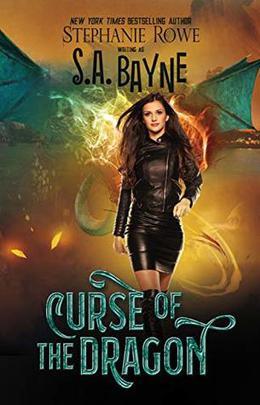 Curse of the Dragon by S.A. Bayne, Stephanie Rowe