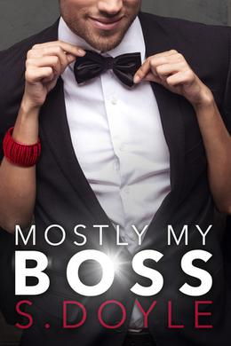 Mostly My Boss by S. Doyle