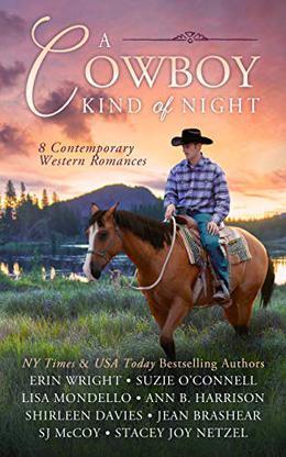 A Cowboy Kind of Night  (8 Contemporary Western Romances) by Erin Wright, Suzie O'Connell, Lisa Mondello, Ann B. Harrison, Shirleen Davies, Jean Brashear, SJ McCoy, Stacey Joy Netzel