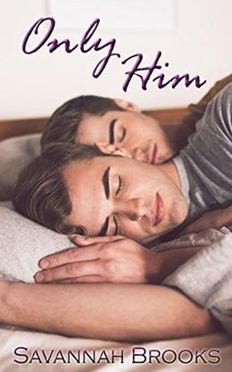 Only Him by Savannah Brooks