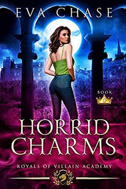 Royals of Villain Academy 4: Horrid Charms by Eva Chase