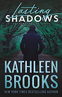 Lasting Shadows: Shadows Landing #3 by Kathleen Brooks