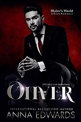 Oliver: Blaire's World A Dark Romance by Anna Edwards, Anita Gray, Amy Queau QDesign