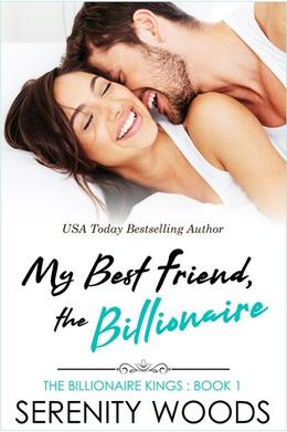My Best Friend, the Billionaire by Serenity Woods