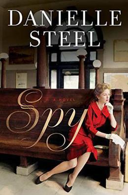 Spy: A Novel by Danielle Steel