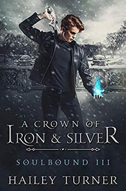 A Crown of Iron & Silver by Hailey Turner