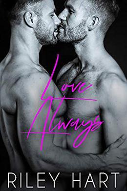 Love Always by Riley Hart