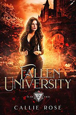 Fallen University: Year Two by Callie Rose