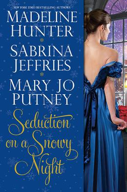 Seduction on a Snowy Night by Madeline Hunter, Sabrina Jeffries, Mary Jo Putney