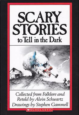 Scary Stories to Tell in the Dark by Alvin Schwartz, Stephen Gammell
