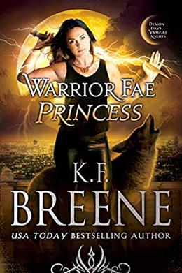 Warrior Fae Princess by K.F. Breene
