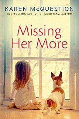 Missing Her More by Karen McQuestion