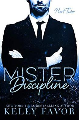 Mister Discipline  (Part Two) by Kelly Favor