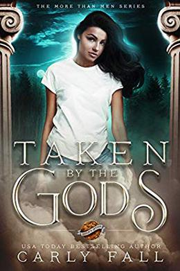 Taken by the Gods: A Paranormal Reverse Harem Novel by Carly Fall