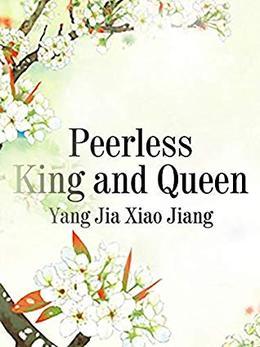 Peerless King and Queen: volume 1 by Yangjia Xiaojiang, Lemon Novel