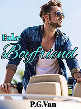 Fake Boyfriend: A Passionate Romance by P.G. Van