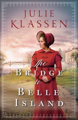 The Bridge to Belle Island by Julie Klassen
