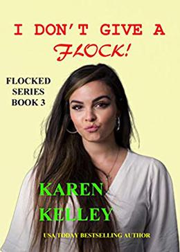 I Don't Give a Flock by Karen Kelley