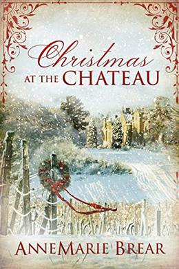 Christmas at the Chateau by AnneMarie Brear
