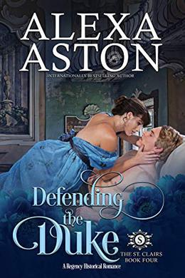 Defending the Duke by Alexa Aston