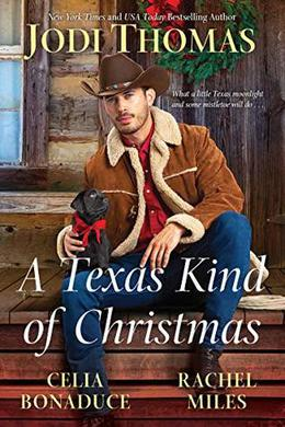 A Texas Kind of Christmas by Jodi Thomas, Celia Bonaduce, Rachael Miles
