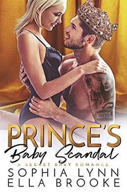 Prince's Baby Scandal: A Secret Baby Romance by Sophia Lynn, Ella Brooke