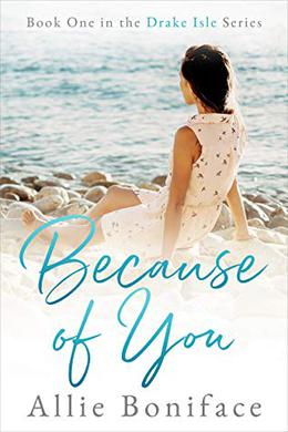 Because of You by Allie Boniface
