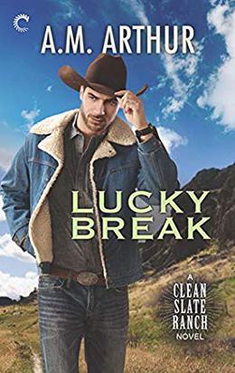 Lucky Break by A.M. Arthur